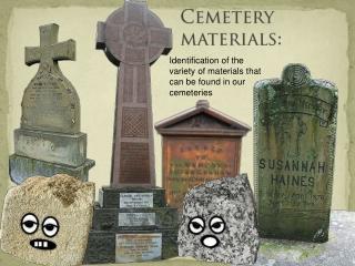 Cemetery materials: