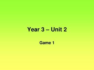 Year 3 – Unit 2