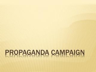 Propaganda Campaign