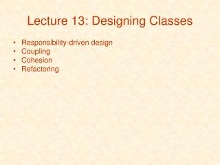 Lecture 13: Designing Classes