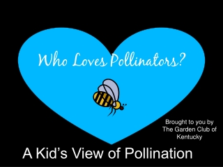 Who Loves Pollinators?
