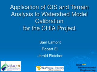 Application of GIS and Terrain Analysis to Watershed Model Calibration for the CHIA Project