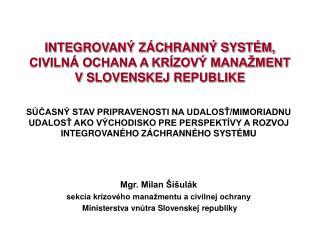 INTEGROVANÝ ZÁCHRANNÝ SYSTÉM, CIVILNÁ OCHANA A KRÍZOVÝ MANAŽMENT V SLOVENSKEJ REPUBLIKE