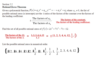 The factors of the constant. The factors of the leading coefficient.