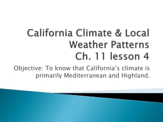 California Climate & Local Weather Patterns Ch. 11 lesson 4