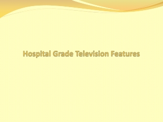 Hospital Grade Television Features