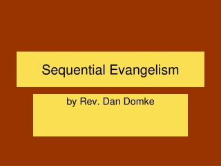 Sequential Evangelism