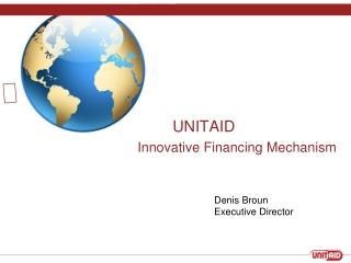 UNITAID  Innovative Financing Mechanism