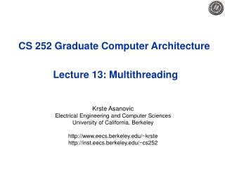 CS 252 Graduate Computer Architecture  Lecture 13: Multithreading