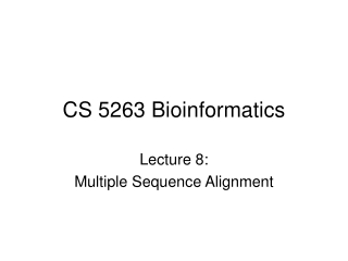 CS 5263 Bioinformatics