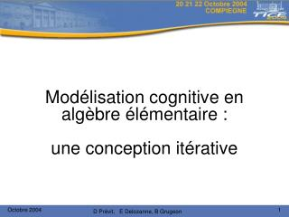 Mod lisation cognitive en alg bre  l mentaire :  une conception it rative