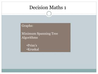Graphs: Minimum Spanning Tree Algorithms Prim's Kruskal