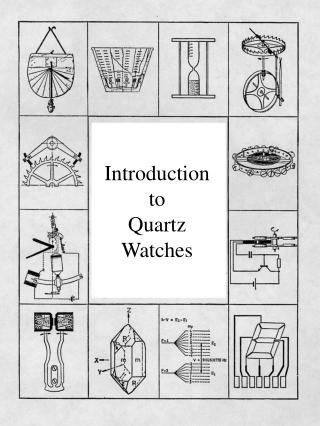 Introduction to  Quartz Watches