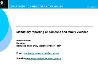 Mandatory reporting of domestic and family violence Natalie Bellew  Manager Domestic and Family Violence Policy Team Ema