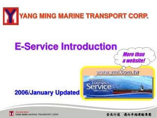 YANG MING MARINE TRANSPORT CORP.  E-Service Introduction 2006/January Updated