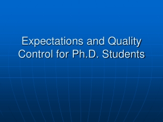 Expectations and Quality Control for Ph.D. Students
