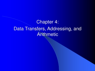 Chapter 4:  Data Transfers, Addressing, and Arithmetic