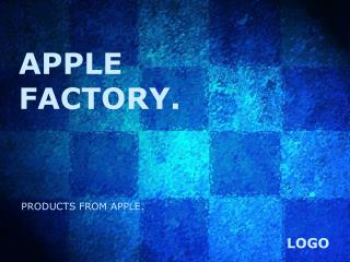 APPLE FACTORY.