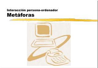 Interacción persona-ordenador Metáforas