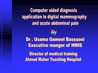 Computer aided diagnosis  application in digital mammography   and acute abdominal pain