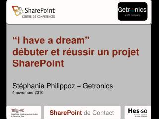 I have a dream   d buter et r ussir un projet SharePoint