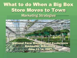 What to do When a Big Box Store Moves to Town Marketing Strategies Lawrence S. Martin & Dr. Robin G. Brumfield