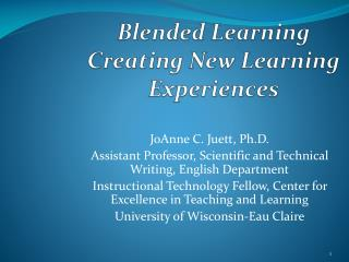 Blended Learning Creating New Learning  Experiences