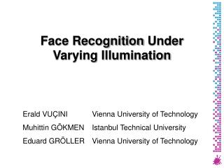 Face Recognition  Under Varying Illumination