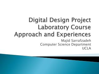 Digital Design Project Laboratory Course  Approach and  Experiences