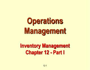 Operations Management  Inventory Management Chapter 12 - Part I