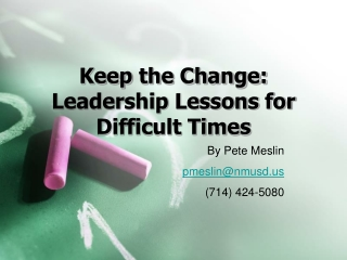 Keep the Change: Leadership Lessons for Difficult Times