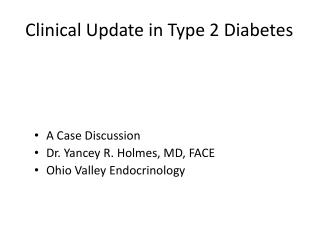 Clinical Update in Type 2 Diabetes