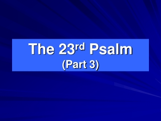 The  23 rd  Psalm (Part 3)
