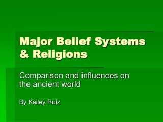 Major Belief Systems & Religions