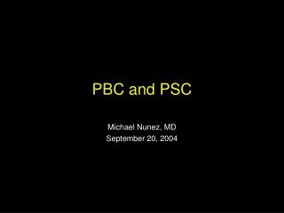 PBC and PSC