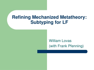 Refining Mechanized Metatheory: Subtyping for LF