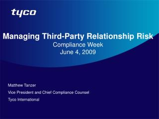 Managing Third-Party Relationship Risk Compliance Week June 4, 2009