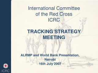 International Committee  of the Red Cross  ICRC TRACKING STRATEGY MEETING