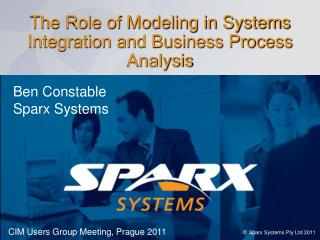 The Role of Modeling in Systems Integration and Business Process Analysis