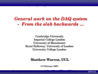 General work on the DAQ system -  From the slab backwards …