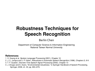 Robustness Techniques for Speech Recognition