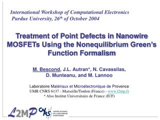 International Workshop of Computational Electronics Purdue University, 26 th  of October 2004