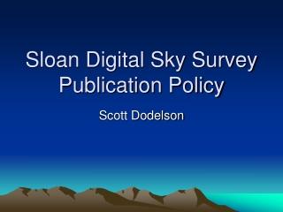 Sloan Digital Sky Survey Publication Policy