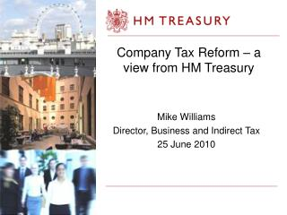 Company Tax Reform – a view from HM Treasury