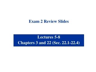 Exam 2 Review Slides