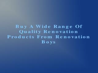 Renovation Products From Renovation Boys