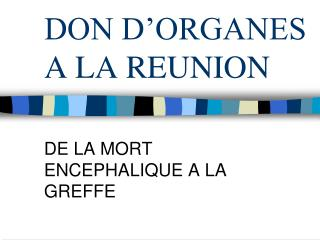 DON D'ORGANES A LA REUNION