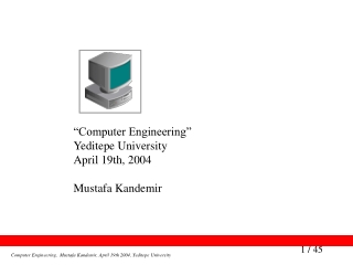 """Computer Engineering"" Yeditepe University April 19th, 2004 Mustafa Kandemir"