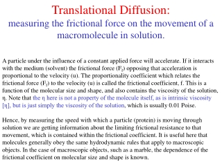 Translational diffusion:  a sphere has the following frictional coefficient:  f trans  = 6πηR s .