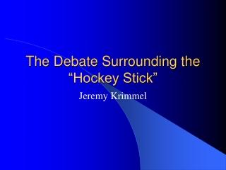 """The Debate Surrounding the """"Hockey Stick"""""""